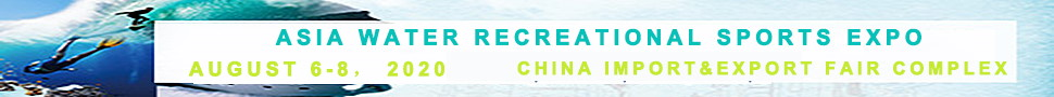 Asia Recreational Water Sports EXPO 2020. <b>August 4-6,2020 China Import & Export Fair Complex.</b>